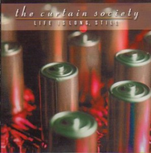 The Curtain Society - Life Is Long, Still